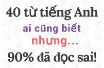 1 214x140 - 40 từ tiếng Anh ai cũng biết nhưng... 90% đã đọc sai