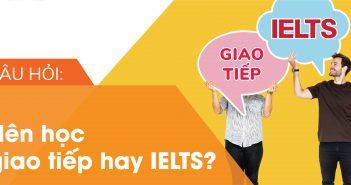 bìa giao tiếp hay ielts 02 351x185 - Câu hỏi: Nên học giao tiếp hay IELTS?