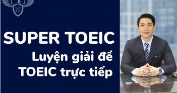 SUPER TOEIC VUONG 02 351x185 - LỚP LUYỆN THI TOEIC  SUPER - Luyện giải đề TOEIC trực tiếp