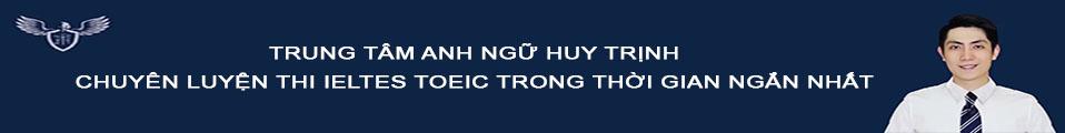 TOEIC HUY TRỊNH CHUY�N LUYỆN THI TOEIC IELTES